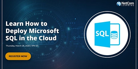 Virtual Event - Learn How to Deploy Microsoft SQL in the Cloud tickets