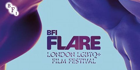 BFI Flare - London LGBTIQ+ Film Festival tickets