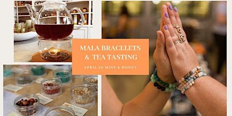 Mala Braclet & Tea Tasting tickets