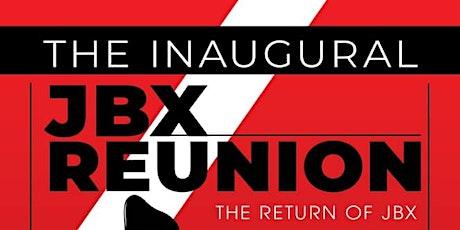 The Inaugural JBX Reunion:  The Return of JBX tickets