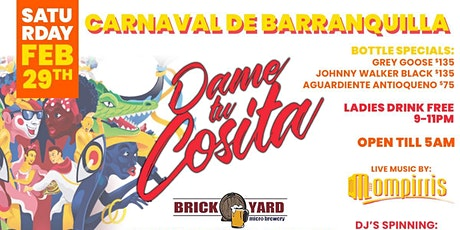 "DAME TU COSITA ""CARNAVAL DE BARRANQUILLA"" BOCA RATON BRICKYARD SATURDAY 29 tickets"