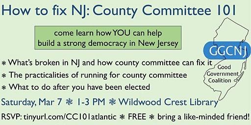 GGCNJ presents: How To Fix NJ - County Committee 101