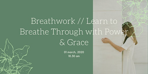 Breathwork // Breathe Through with Power & Grace