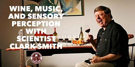 Clark Smith Vino and Vinyl: Wine, Music, and Sensory Perception tickets