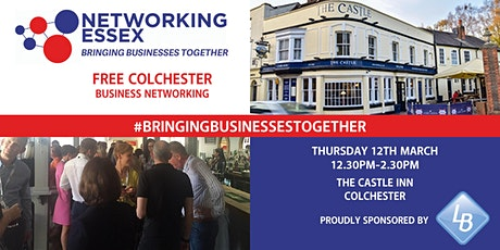 (FREE) Networking Essex in Colchester Thursday 12th March 12.30pm-2.30pm tickets