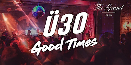 Ü30 Good Times Party am 29.02.2020  Tickets