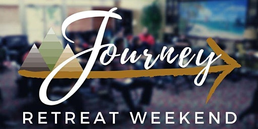 Journey Weekend Retreat - Spring 2020