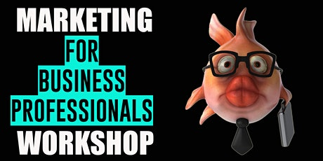 Marketing For Business Professionals Workshop tickets