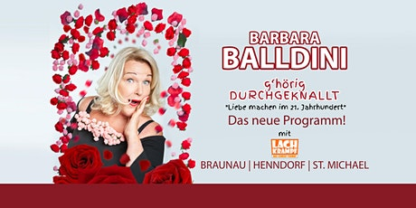Barbara Balldini // Henndorf // g'hörig DURCHGEKNALLT Tickets