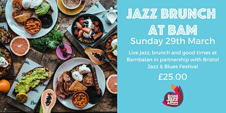 Jazz Brunch at Bam with Bristol Jazz & Blues  Festival tickets