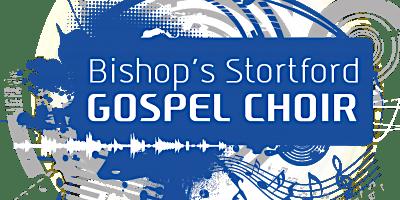 Bishops Stortford Gospel Choir's Spring Concert in aid of St Elizabeth's