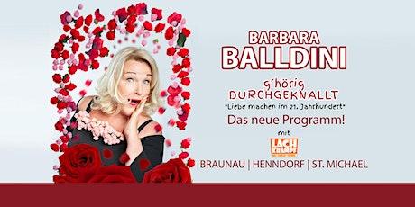 Barbara Balldini // Braunau // g'hörig DURCHGEKNALLT tickets