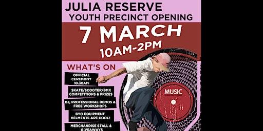Julia Reserve Youth Precinct Opening, Saturday 7th March 2020. 10am-2pm. Julia reserve, Peter Brock Drive, Oran Park town.