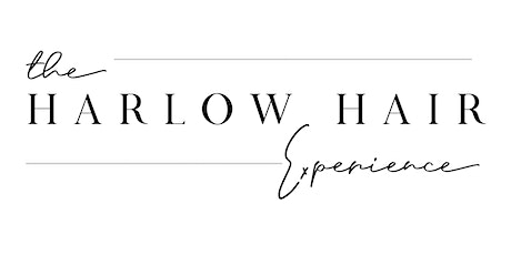 HARLOW HAIR EXPERIENCE tickets