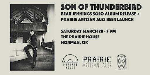 Son of Thunderbird: Beau Jennings Solo Album Release + Prairie Artisan Ales Beer Launch