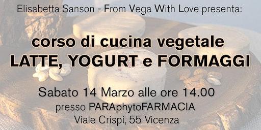 Corso di cucina vegetale: latte, yogurt e formaggi freschi fermentati