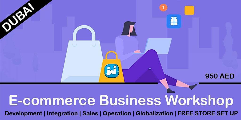 Dubai E-commerce Business & Sales Masterclass - #NoCodingKnowledgeRequired