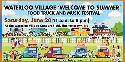 Waterloo Village 'Welcome to Summer' Food Truck and Music Festival