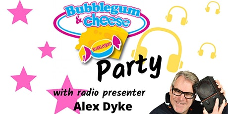 Bubblegum & Cheese Party with Alex Dyke tickets