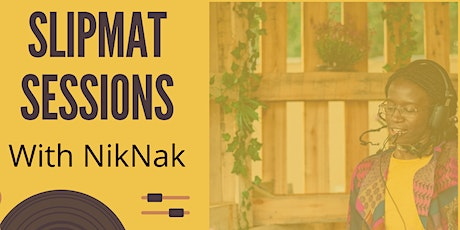 Slipmat Sessions With NikNak - For Womxn and Gender Minorities tickets