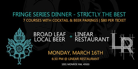 Fringe 7-Course Dinner Series   Linear Restaurant + Broad Leaf Local Beer tickets