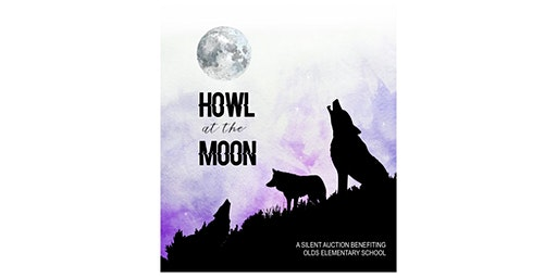 Howl at the Moon - A Silent Auction Benefiting Olds Elementary School