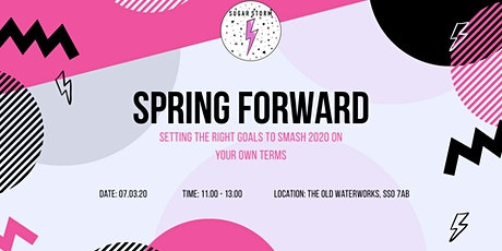 Spring Forward: Setting  The Right Goals to Smash 2020 on Your Terms tickets