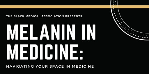Melanin in Medicine: Navigating Your Space In Medicine