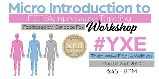Micro Introduction to EFT/Acupressure Tapping Workshop