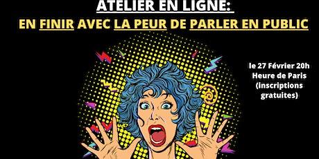 ATELIER EN LIGNE: EN FINIR AVEC LA PEUR DE PARLER EN PUBLIC tickets