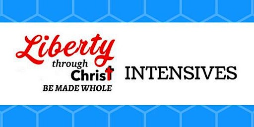 Liberty Through Christ Intensive: Self-Care? What it is and what it is not!