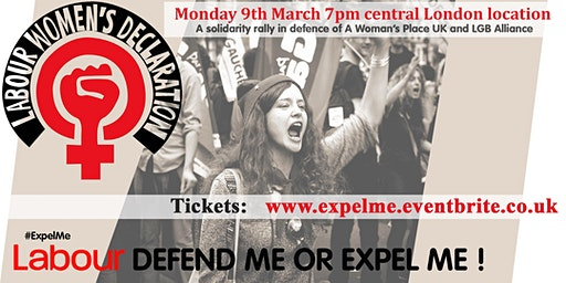 DEFEND ME OR EXPEL ME! Solidarity rally in defence of Woman's Place UK and the LGB Alliance