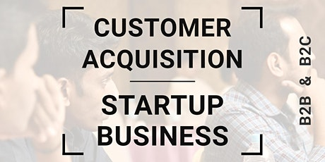 Customer Acquisition & Retention Strategies for Startup & Business tickets
