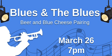 Blues and The Blues: Beer & Blue Cheese Pairing tickets