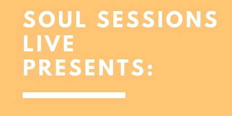 SOUL SESSIONS LIVE tickets