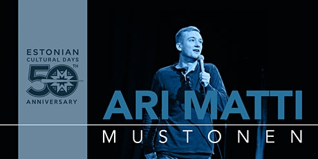 Ari Matti Mustonen stand-up show - new dates to be announced! tickets