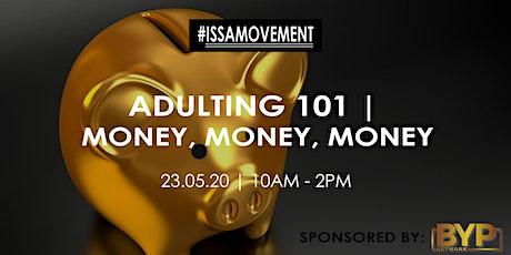 #IssaMovement | Adulting 101: Money, Money, Money tickets