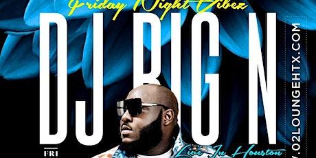 Friday Night Vibe With Dj Big N @o2loungehtx  tickets