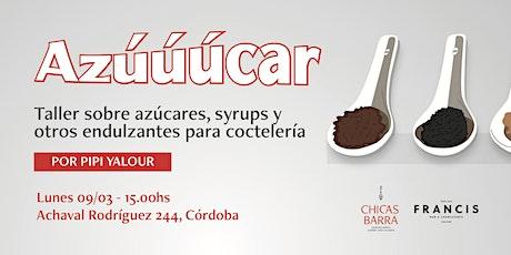 Azúúcar: taller sobre azúcares, syrups y otros endulzantes para coctelería tickets