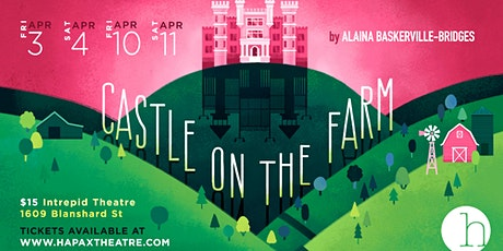 CASTLE ON THE FARM - presented by hapax theatre tickets