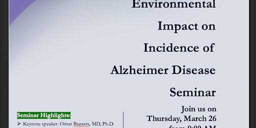 Environmental Impact on Incidence of Alzheimer Disease Seminar
