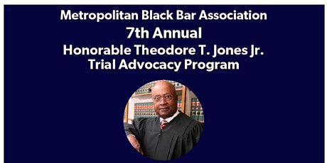 MBBA 7th Annual Honorable Theodore T. Jones, Jr. Trial Advocacy Program tickets