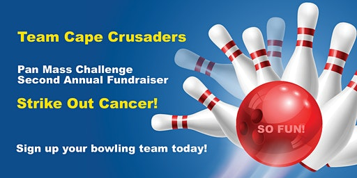 Cape Crusaders PMC Bowling Tournament   April 26th at The Lanes