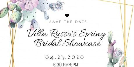 VILLA RUSSO SPRING BRIDAL SHOWCASE tickets