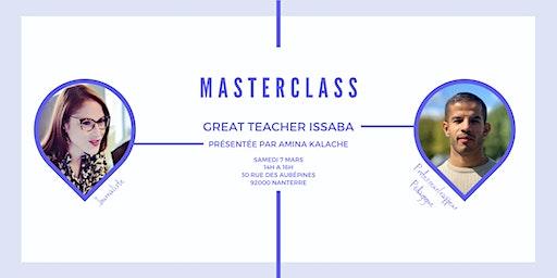 MasterClass : Great Teacher Issaba