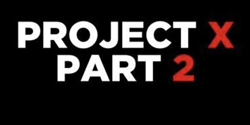 Project X Party 2 the Pre JC party for JC & TY students invited to attend