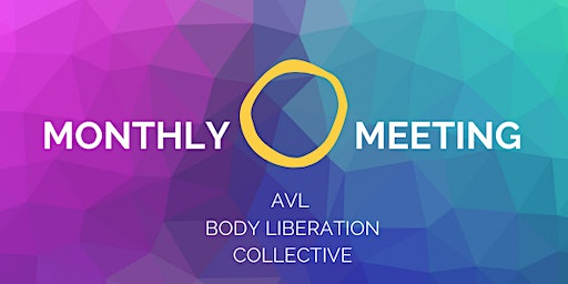 AVL Body Liberation Collective Monthly Meeting