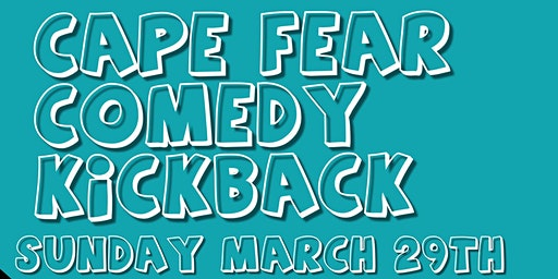 Cape Fear Comedy Kickback