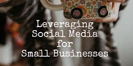 Leveraging Social Media for Small Businesses tickets