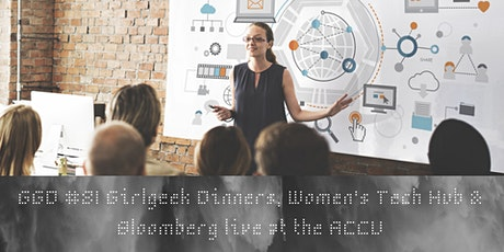 GGD #81 Girlgeek Dinners, Women's Tech Hub & Bloomberg live at the ACCU!! tickets